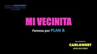 Mi Vecinita - Plan B (Karaoke)