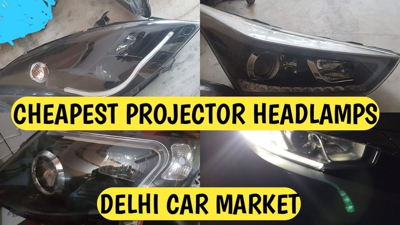 Cheapest Headlamps For All Cars Delhi Car Market For Led Modifications