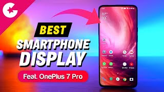 Best Smartphone Display (2019) Featuring OnePlus 7 Pro!!