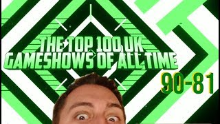 The Top 100 UK Gameshows Of All Time 90 - 81