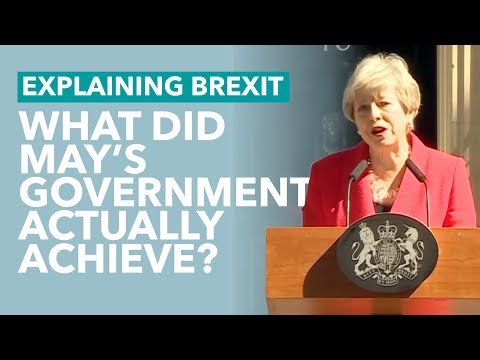 What Did Theresa May Actually Do? - Brexit Explained