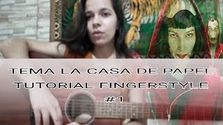 """La Casa de Papel"" Theme (Tutorial) Fingerstyle #1"