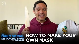 Make Your Own Mask at Home | The Daily Social Distancing Show