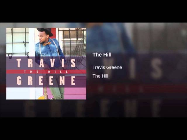 the-hill-travis-greene-nae-nae