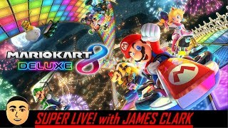 Mario Kart 8 Deluxe - Online Racing [2.17.19] | Super Live! with James Clark