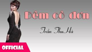 Đêm Cô Đơn - Trần Thu Hà [Official Audio]