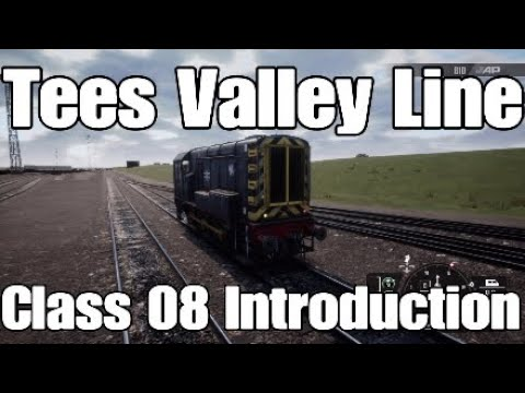 Class 08 Introduction - Tees Valley Line - Train Sim World 2 |