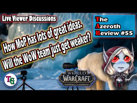 The Azeroth Review #55 Discussing the evolution of WoW, Blizzard and the future.