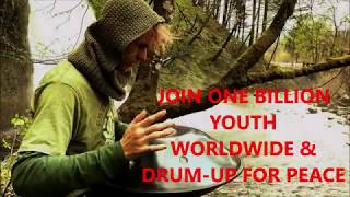 JOIN ONE BILLION YOUTH WORLDWIDE & DRUM-UP FOR PEACE