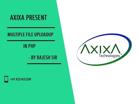 Multiple file upload in php @ Axixa Technologies