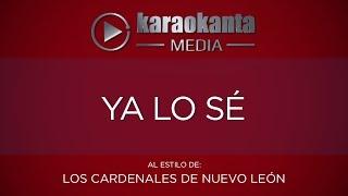 Karaokanta - Los Cardenales de Nuevo León - Ya lo sé