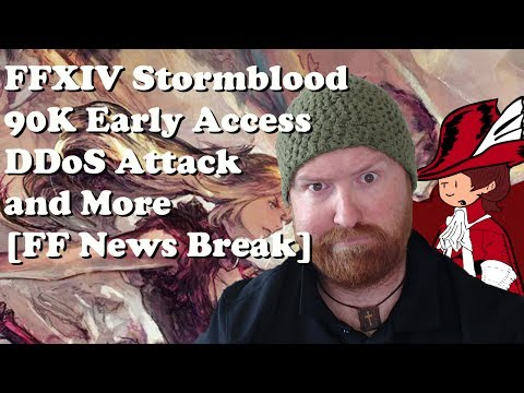 FFXIV Stormblood: 90K Early Access, DDoS Attacks and More. [FF News Break]
