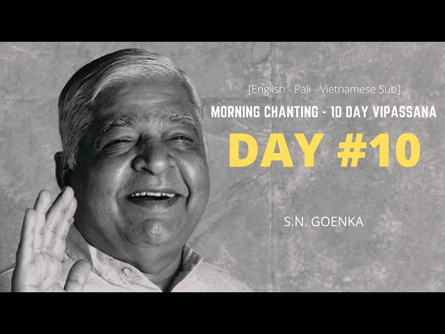 [English-Vietnamese Subtitle] Vipassana Morning Chanting - Day 10 - S.N. Goenka