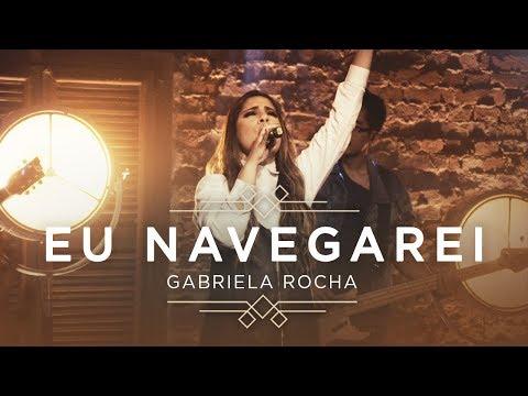 GABRIELA ROCHA - EU NAVEGAREI (CLIPE OFICIAL) | EP CÉU