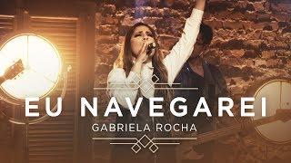 GABRIELA ROCHA - EU NAVEGAREI (CLIPE OFICIAL) | EP CÉU thumbnail