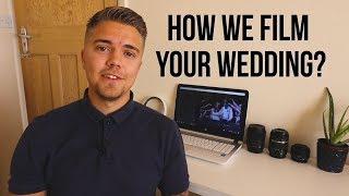 HOW WE FILM YOUR WEDDING