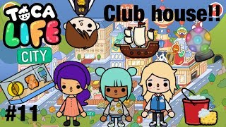 Toca life city | club house! #11