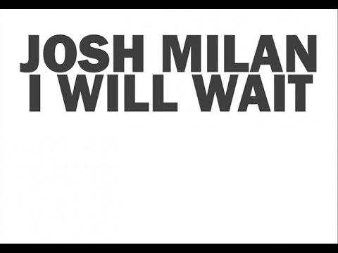 Josh Milan - I Will Wait (Honeycomb Vocal Mix)