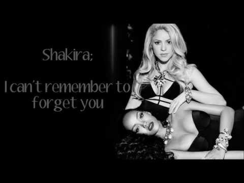 Shakira - Can't Remember to forget you ft Rihanna. Lyrics
