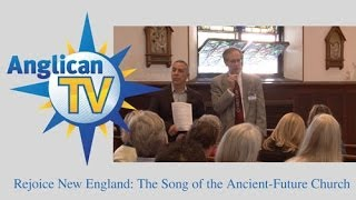 Rejoice New England: The Song of the Ancient-Future Church