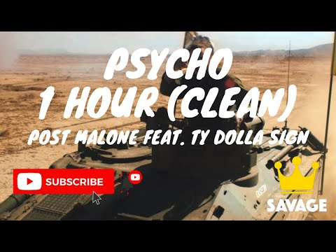 Psycho 1 Hour Clean (Post Malone, Ft. Ty Dolla Sign)