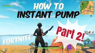 Fortnite: GLITCH: How to pump instantly NO DELAY Part 2 (patch v5.1)