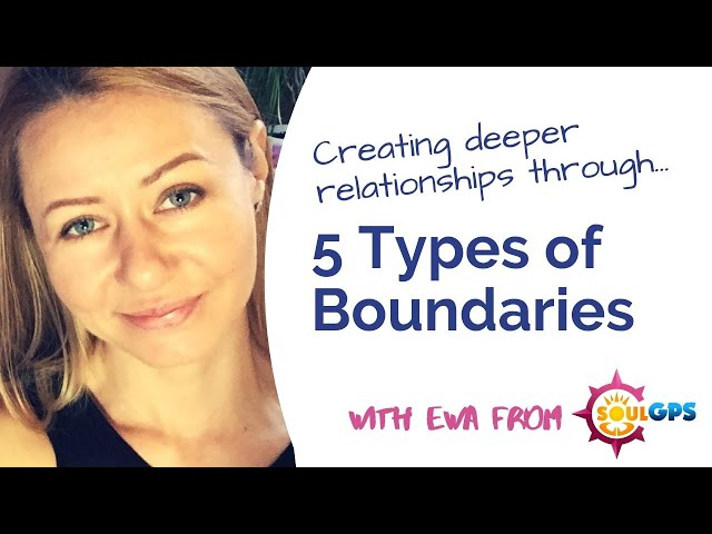 5 Types of Boundaries to Create Deeper Relationships - with Ewa from Soul GPS