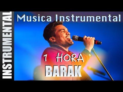 Musica Instrumental Para Orar - Barak