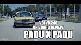 PADU TAK PADU - VOLVO 240 (TEST DRIVE ON BOARD REVIEW)