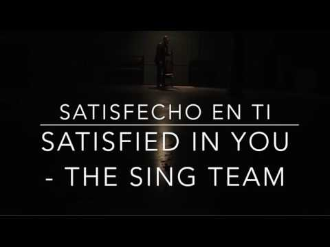 Satisfied In You - The Sing Team