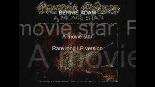 BERNIE ADAM - A movie star - Rare long LP version