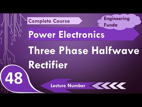 Three phase half wave rectifier working and waveforms in Power Electronics by Engineering Funda