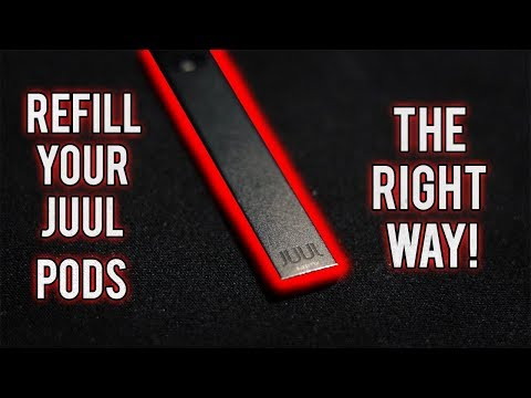 HOW TO REFILL JUUL PODS (THE RIGHT WAY)