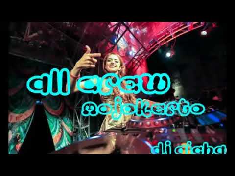All crew mojokerto by dj aicha