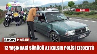 12 yaşındaki sürücü az kalsın polisi ezecekti!