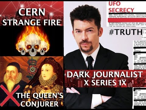 CERN STRANGE FIRE ENOCHIAN MAGIC & THE QUEEN'S CONJURER! DARK JOURNALIST X-SERIES IX