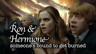 Ron & Hermione  someone's bound to get burned