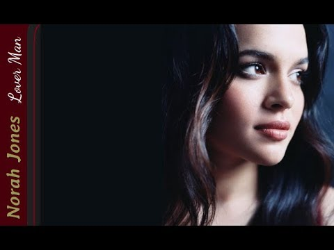 Norah Jones   ♦   Lover Man