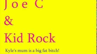 Joe C & Kid Rock - kyle
