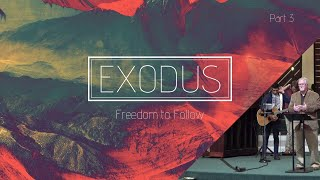 EXODUS: Journey to Freedom (Part 3) | God Provides for our Journey | Unity Baptist Church