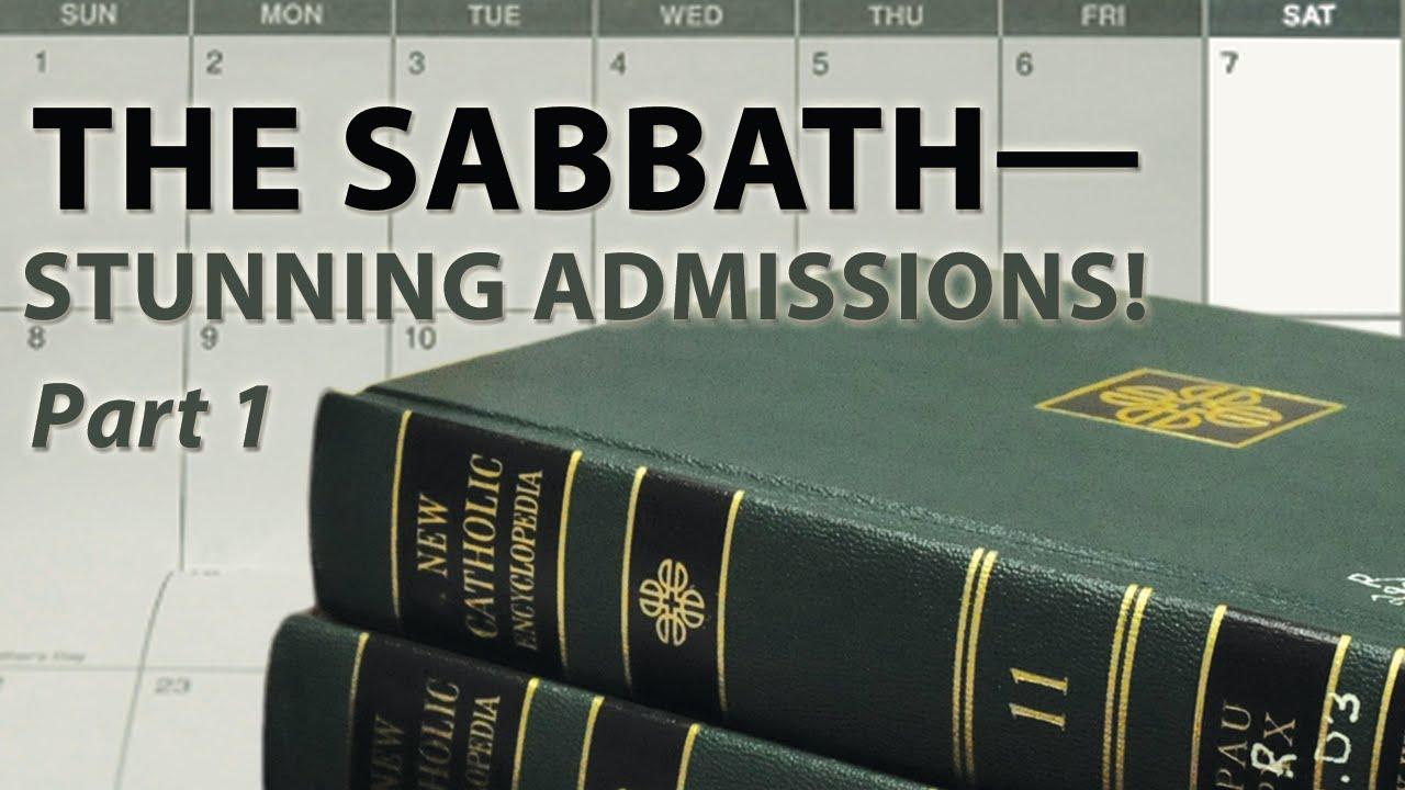 The Sabbath—Stunning Admissions! (Part 1)