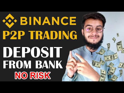 Binance P2P Trading | How To Deposit in Binance From Pakistan | P2P Binance Tutorial