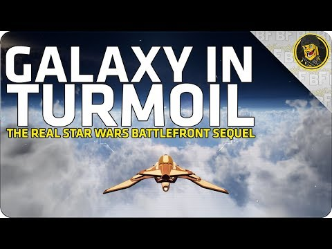 Galaxy in Turmoil: The REAL Battlefront Sequel