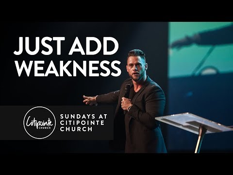 Just Add Weakness - Jedidiah Thurner