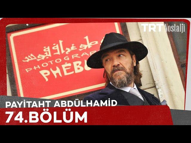 Payitaht Abdülhamid 74. Bölüm