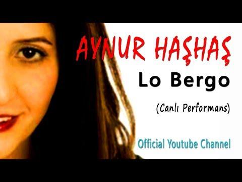 Aynur Haşhaş - Lo Bergo (Canlı Performans)
