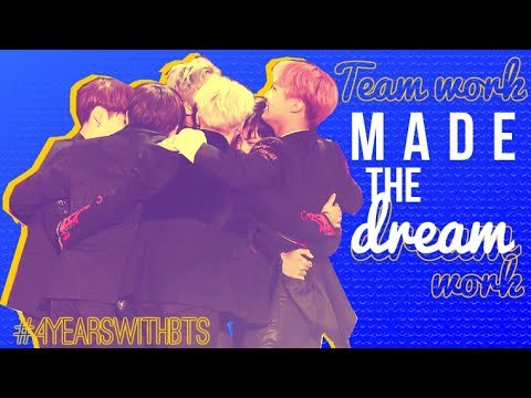 Team Work made the Dream Work || #4YEARSWITHBTS