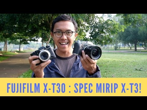 FUJIFILM X-T30 PREVIEW : first impression review! (Indonesia)