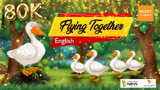 Flying Together    Marigold Unit 2   NCERT Class 5   Something New