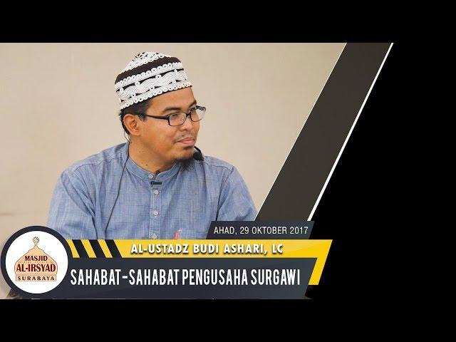 Ustadz Budi Ashari LC -  Sahabat Sahabat Pengusaha Surgawi